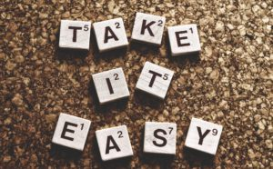take it easy spelled out on blocks.